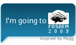 I'm going to FOSDEM 2009